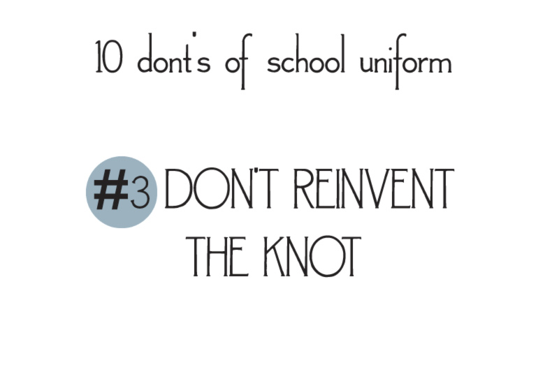 10 donts of school uniforms no3 knot