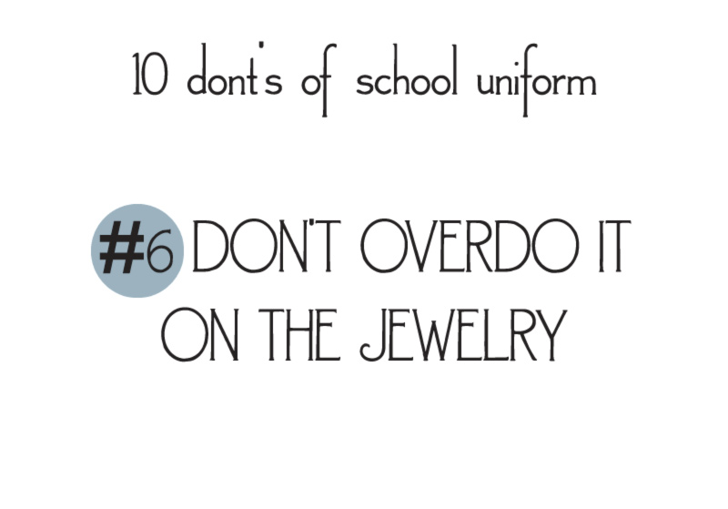 10 donts of school uniforms no6 jewelry