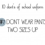 10 donts of school uniforms no7 pants