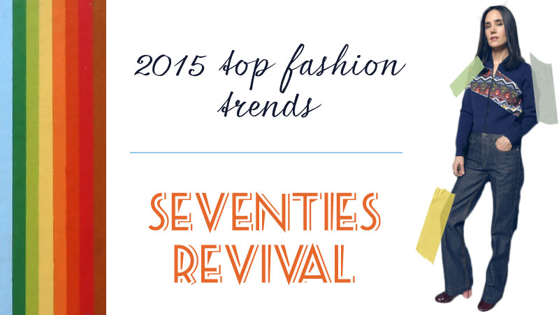 2015 fashion trends seventies revival