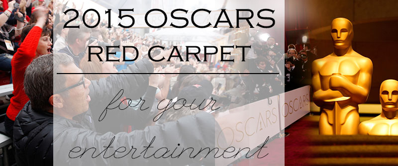 2015 Oscars Red Carpet overview