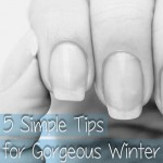 5 simple tips for gorgeous nails