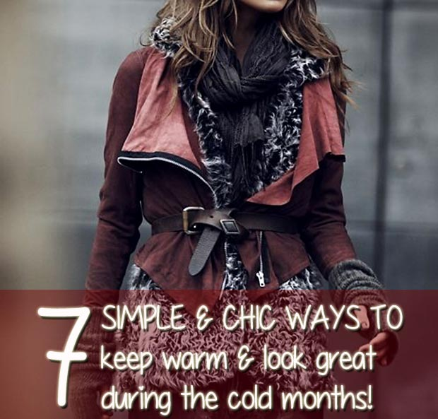7 ways to keep warm and look stylish cold weather