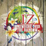 IZ Somewhere over the rainbow
