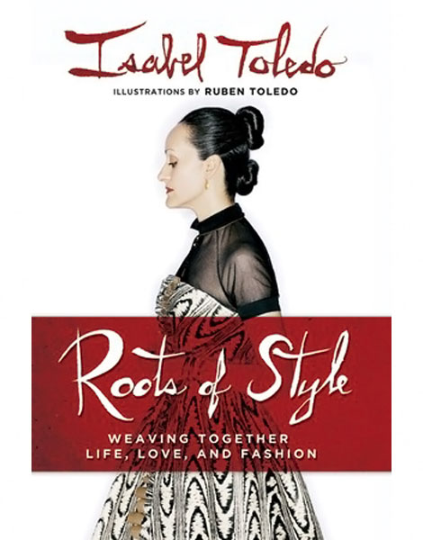 Fashion Coffee Table Book: Isabel Toledo Roots Of Style
