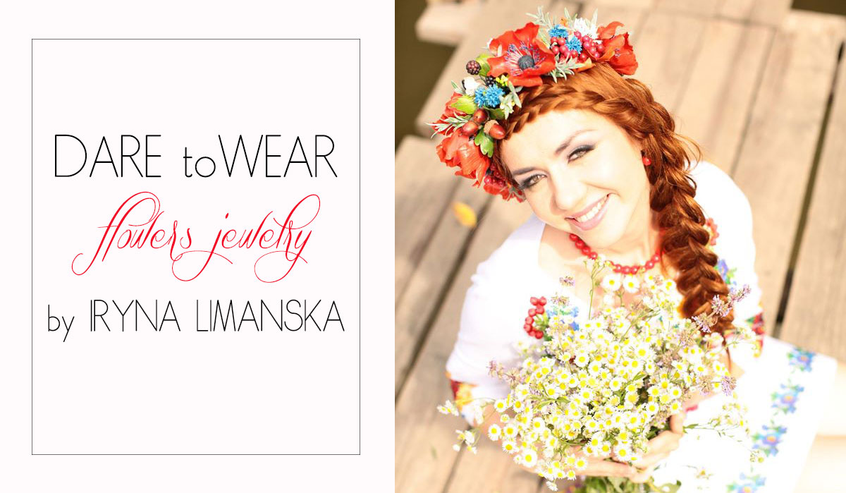 Dare to Wear flowers jewelry by Iryna Limanska