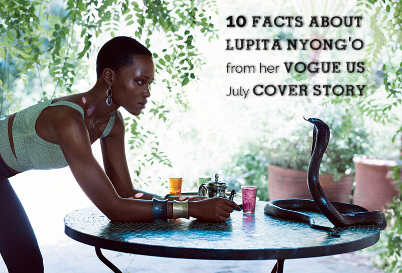 facts about Lupita Nyong o Vogue