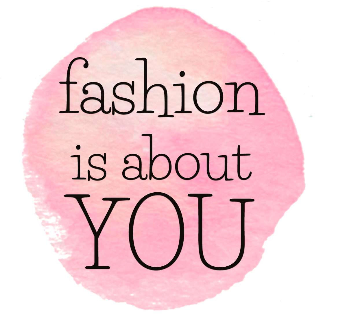fashion is about you