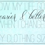 how to change your life with your clothes size