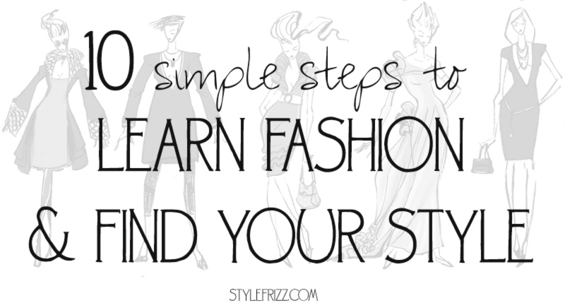 How to learn fashion and find your style