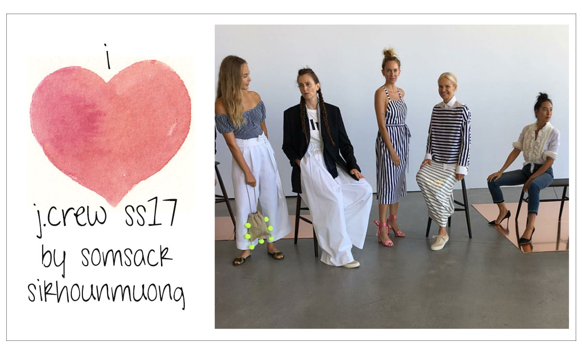Why I Loved Sikhounmuong's J.Crew Spring Summer 2017 Collection!