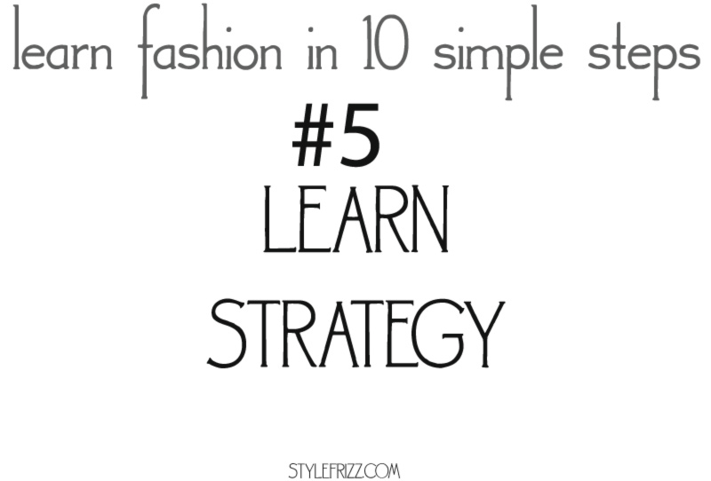 learn fashion in 10 simple steps 5 strategy
