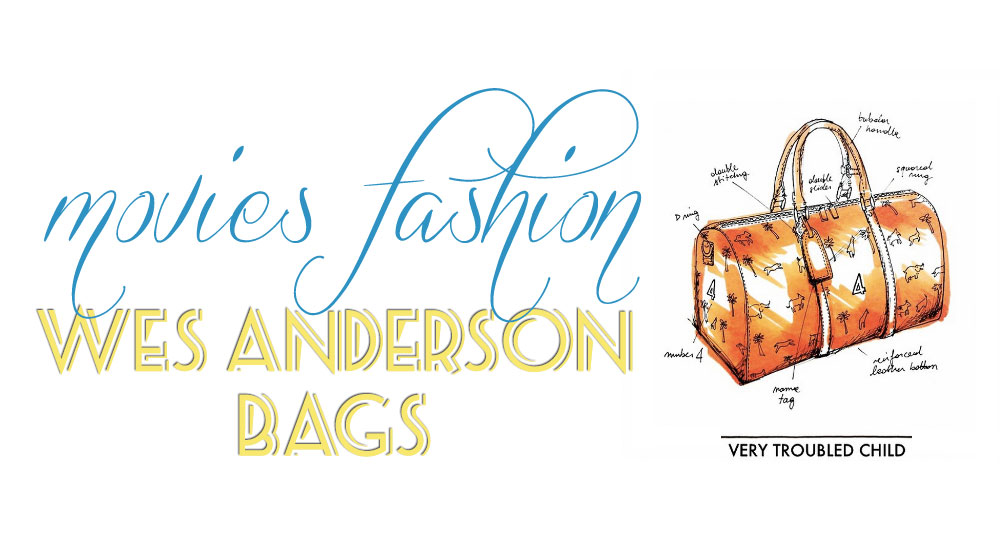movies fashion Wes Anderson bags