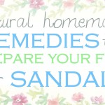 natural care to prepare your feet for sandals