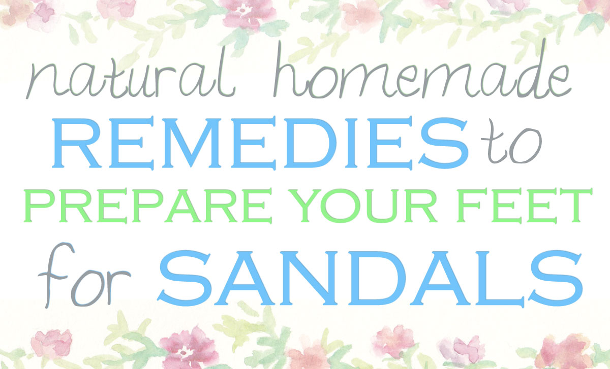 How To Prepare Your Feet For Sandals In Just 5 Steps!