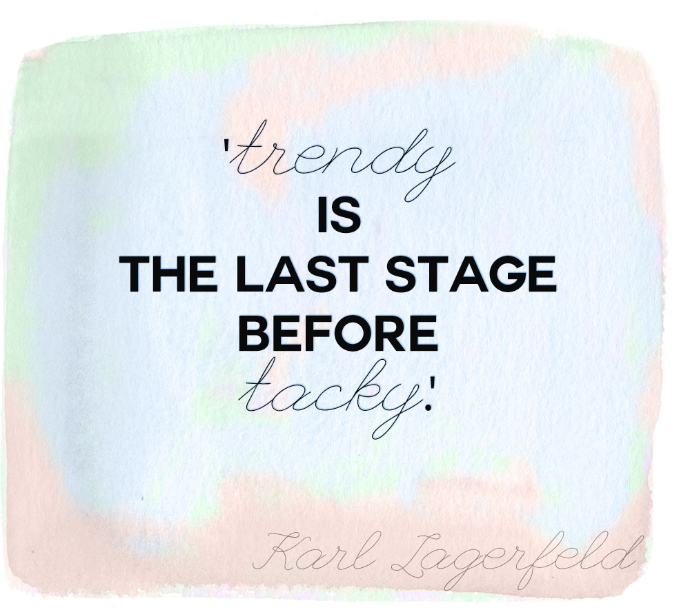 style quotes Lagerfeld