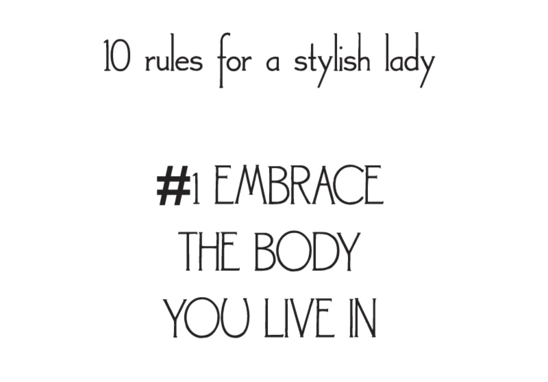 style rules for a stylish lady embrace body