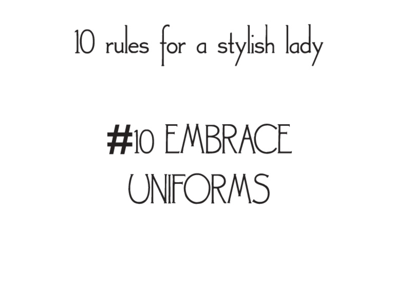 style rules for a stylish lady embrace uniforms