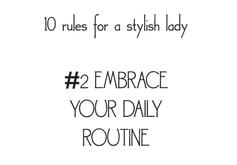 style rules for a stylish lady embrace routine
