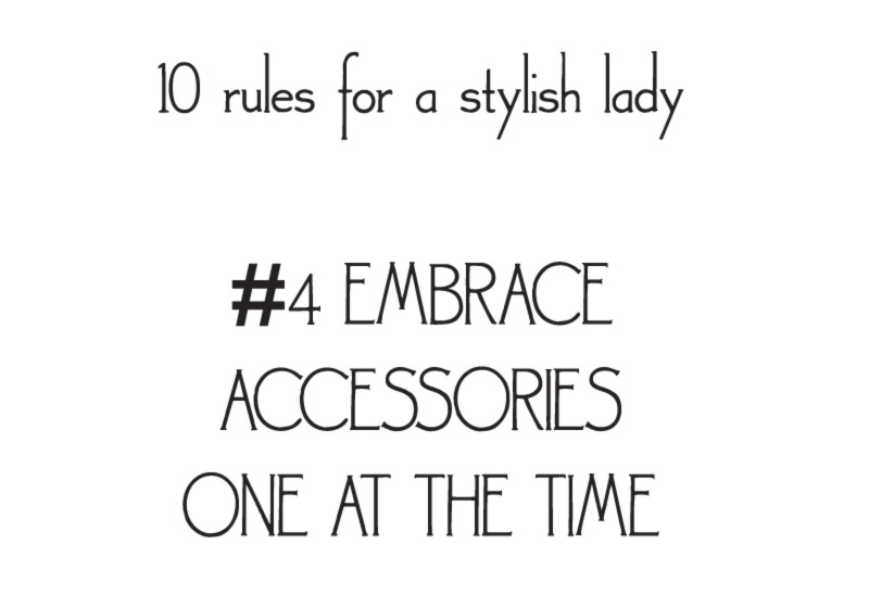 style rules for a stylish lady embrace accessories