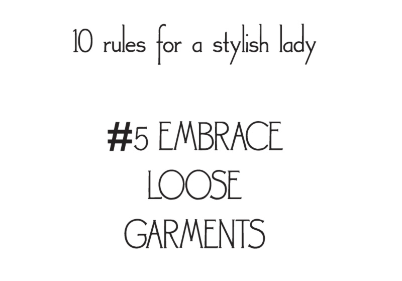 style rules for a stylish lady embrace loose