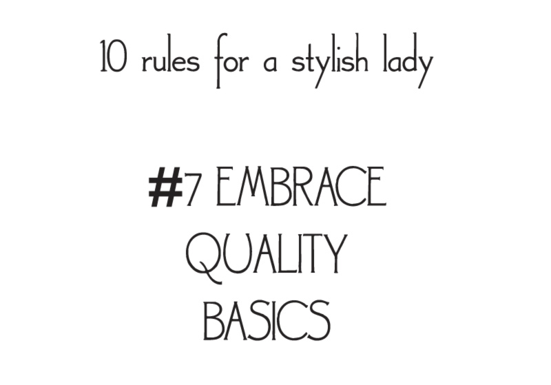 style rules for a stylish lady embrace quality