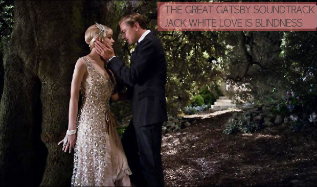 The Great Gatsby Soundtrack: Jack White Love Is Blindness