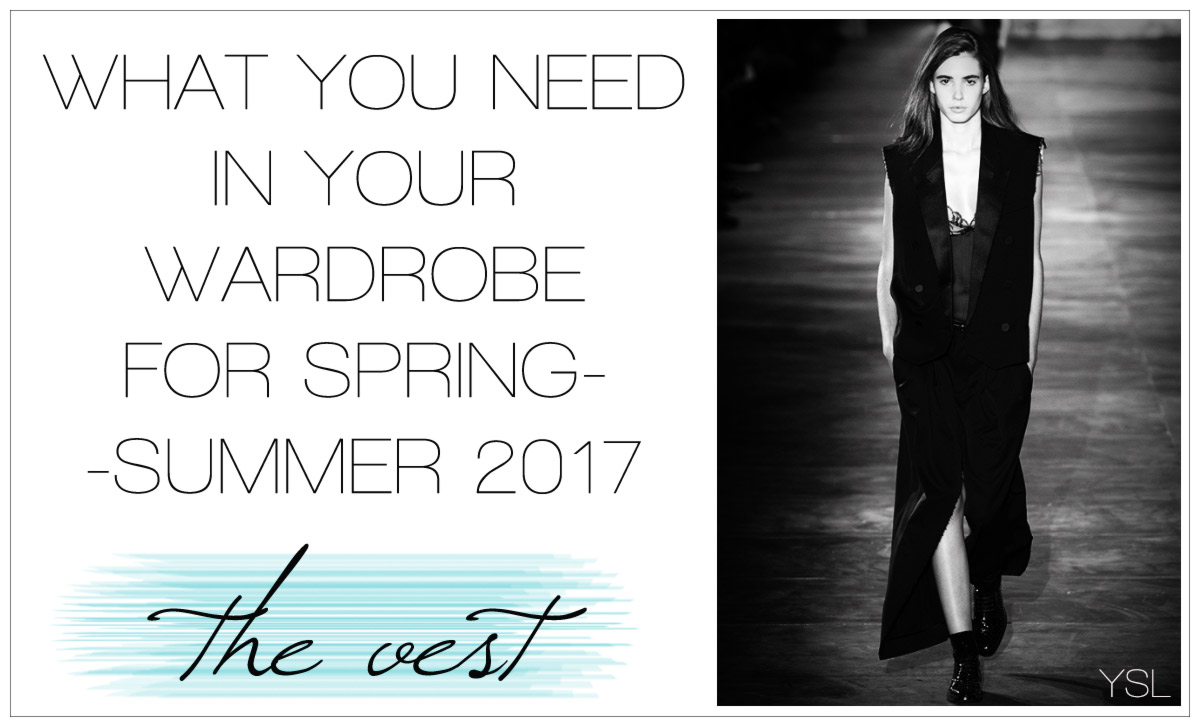 What To Wear For Spring Summer 2017: The Vest